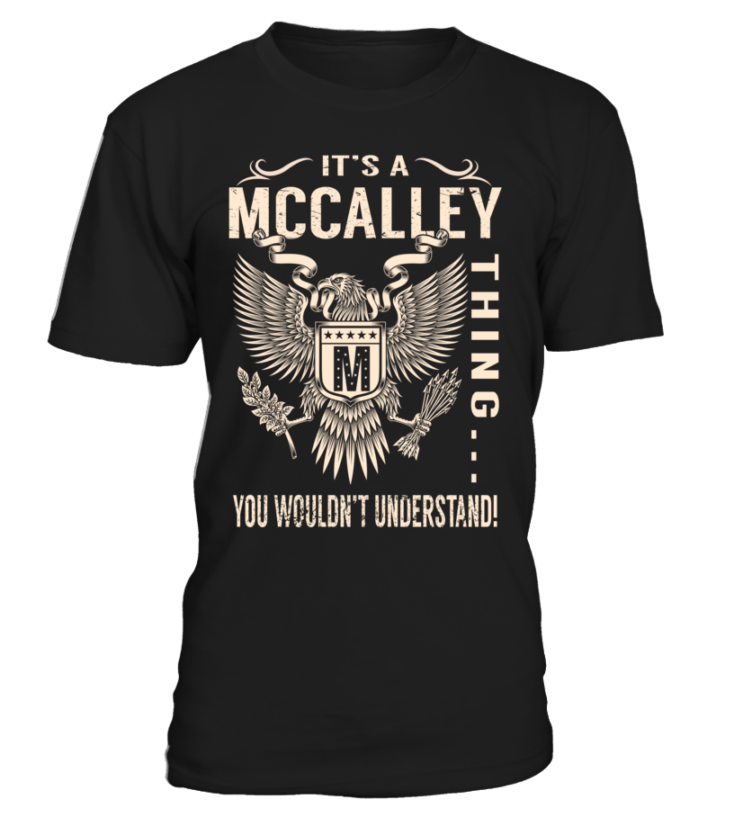 It's a MCCALLEY Thing, You Wouldn't Understand