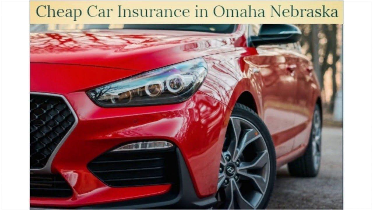 Cheap car insurance in omaha nebraska cheap car