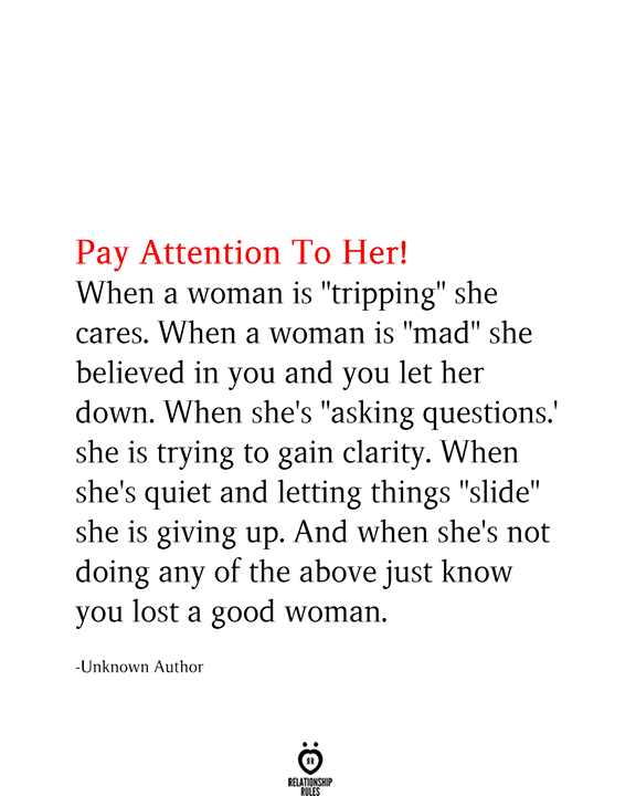 Pay Attention To Her! When a woman is