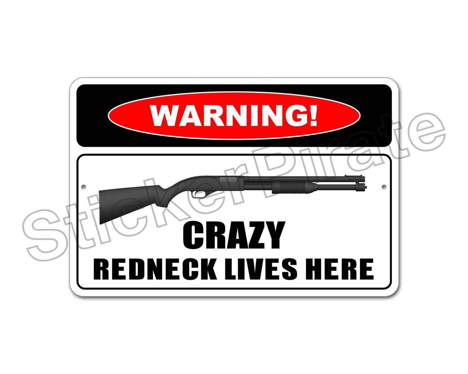 """Metal Sign Warning Crazy Redneck Lives Here Aluminum 8/"""" X 12/"""""""