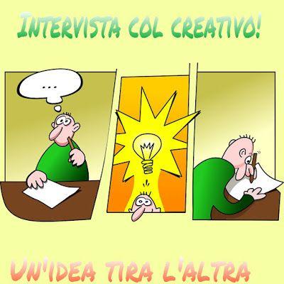 Un'idea tira l'altra: Intervista col creativo ! L'arte di arrangiarsi co...