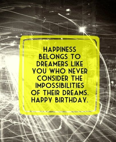 Inspirational Birthday Messages Quotes. Dreams Are The Only Things That  Give You Reasons To Push