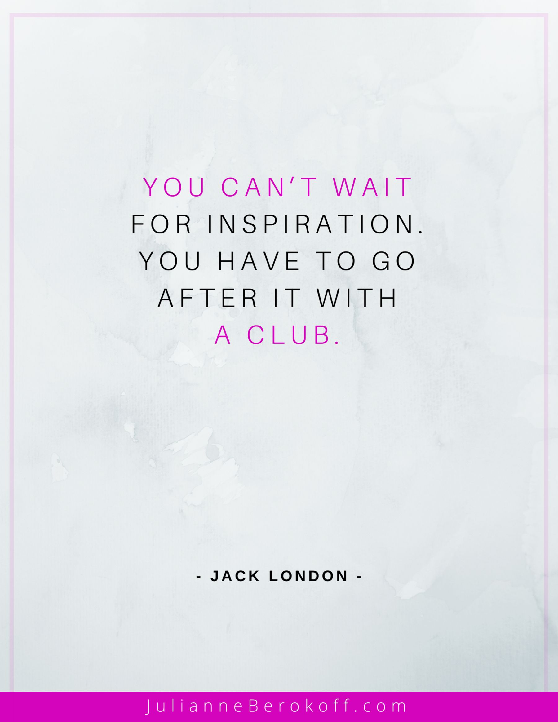 Inspirational writing quote by Jack London  All authors need a