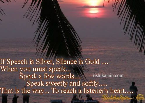 If Speech Is Silver Silence Is Gold Wonder Quotes Motivational Thoughts Silence Quotes