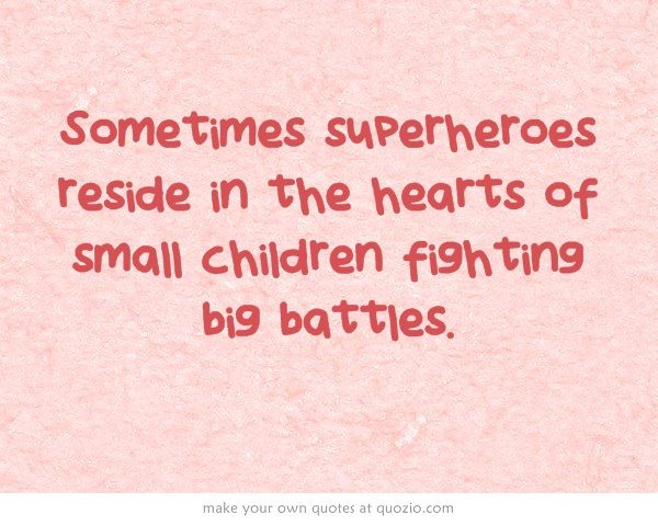 Sometimes Superheroes Reside In The Hearts Of Small