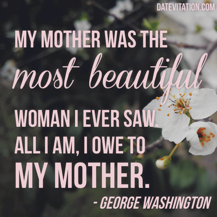 My Mother Was The Most Beautiful Woman I Ever Saw