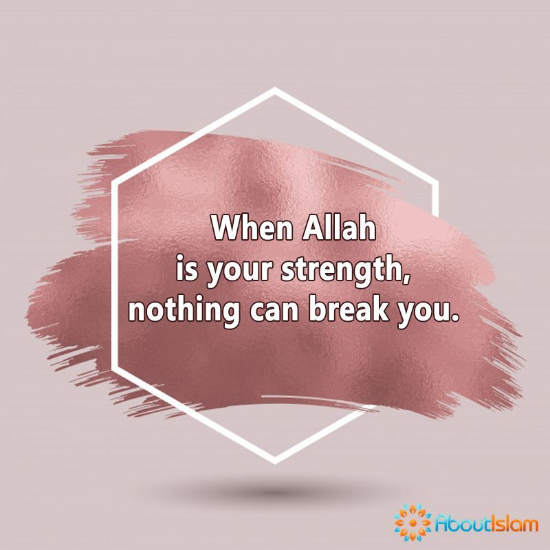 When Allah Is Your Strength Nothing Will Break You Allah Quotes Islamic Love Quotes Reminder Quotes