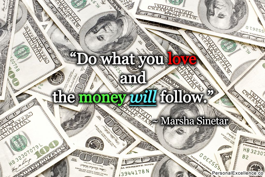 Do What You Love And The Money Will Follow Marsha Sinetar