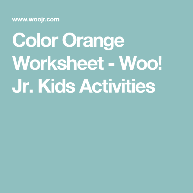 Color orange worksheet woo jr kids activities worksheets for preschoolerslearning