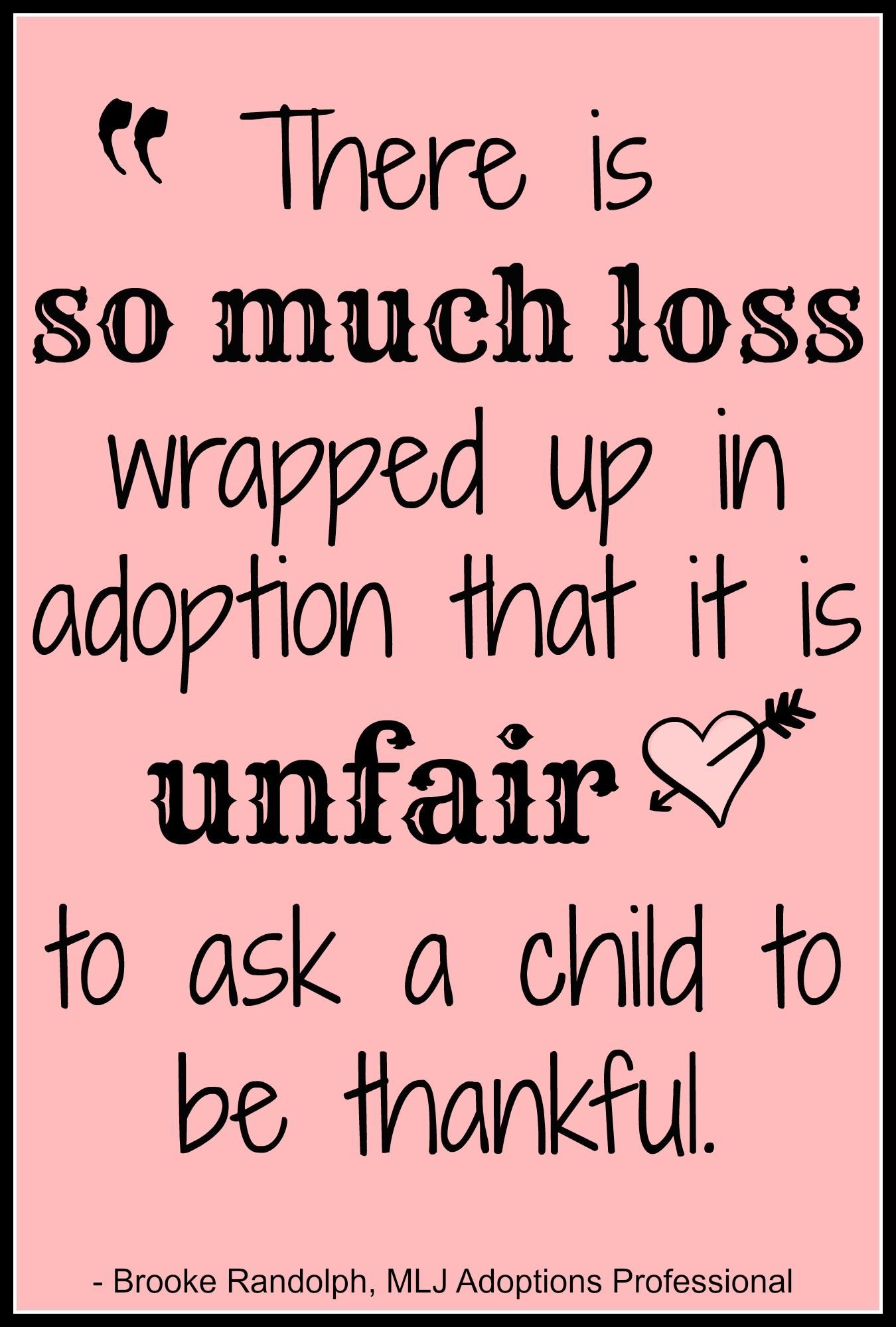 Quotes About Adoption There Is So Much Loss Wrapped Up In Adoption That It Is Unfair To