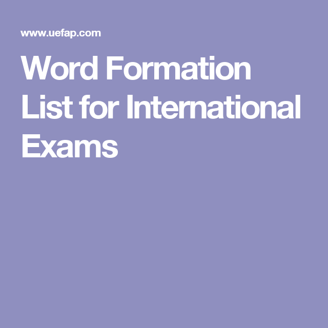 Word Formation List for International Exams | Esl | Word formation