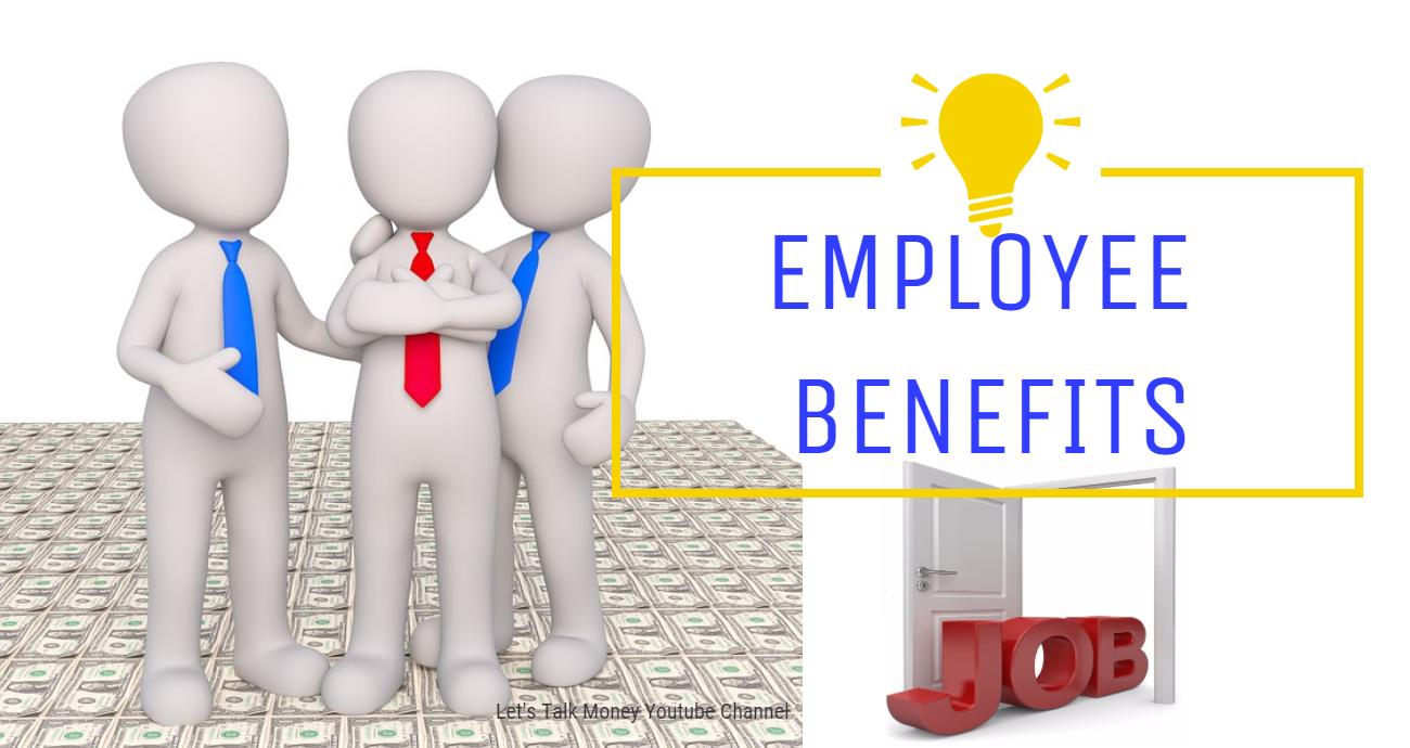 Employee Benefits Explanation Employee Benefit Job Benefits