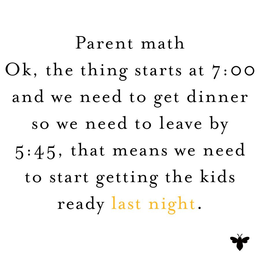 90% of being a parent is figuring out what time me need to leave for that thing. #BurtsBeesBaby Quote: @simoncholland
