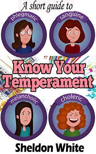 Know Your Temperament: A short guide, http://www.amazon.com/gp/product/B0748LN2G5/ref=cm_sw_r_pi_eb_6WZEzbZG7FGAM