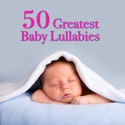 50 Greatest Baby Lullabies