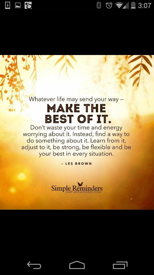 Make the best of every situation!