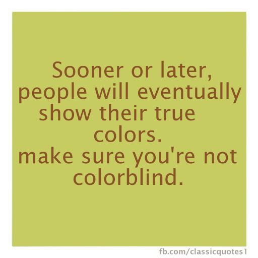 Classic Quotes Timeline Photos Facebook Discover Quotes Choices Quotes True Colors Quotes