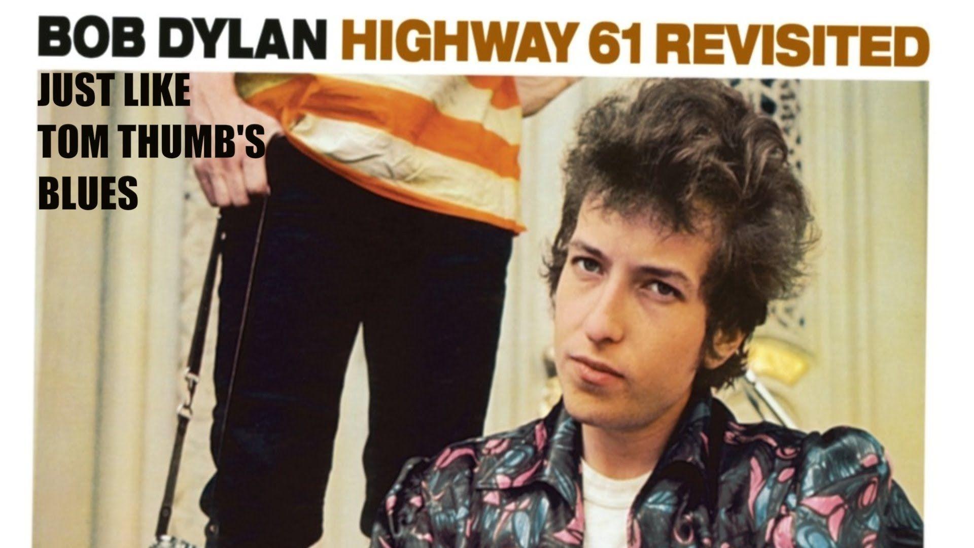 Bob Dylan Just Like Tom Thumb's Blues (Album Version