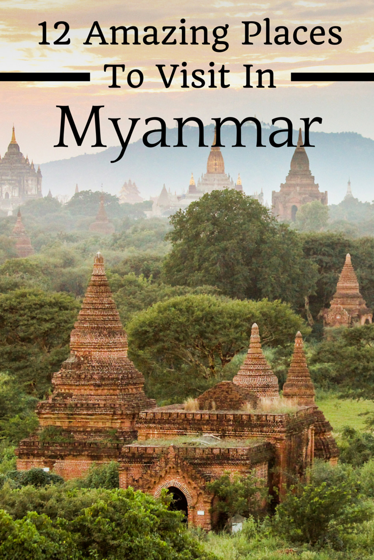 The Top Places To Visit In Burma Myanmar