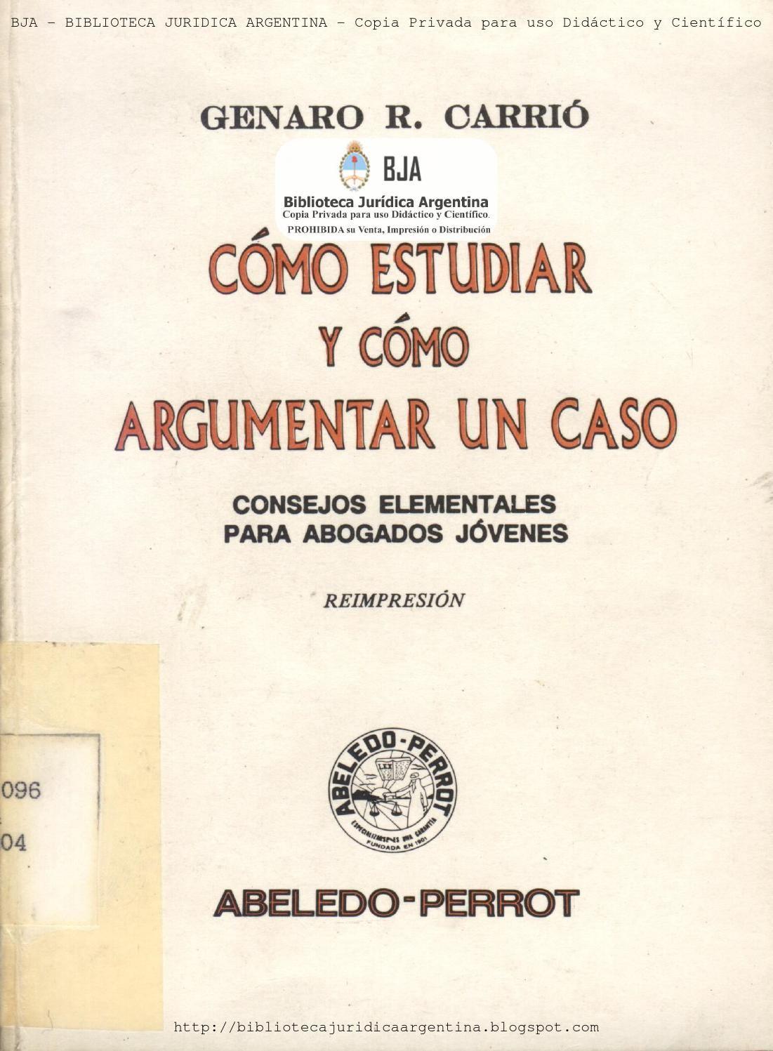 como estudiar y argumentar un caso - Genaro R. Carrio Consejos elementales  para abogados jovenes.