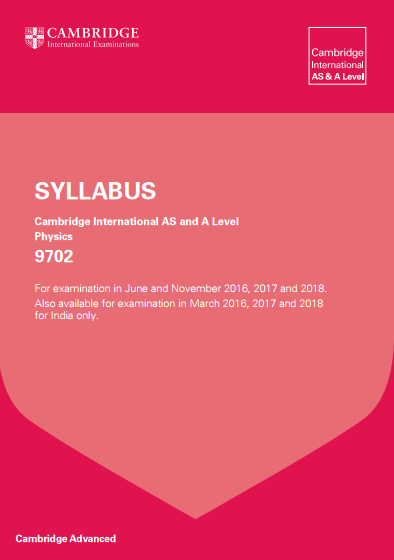 CIE Physics AS/A-Level (9702) Specification. Exam June/November 2016-2018. http://i0.wp.com/www.cie.org.uk/images/164526… | Syllabus. Cambridge advanced ...