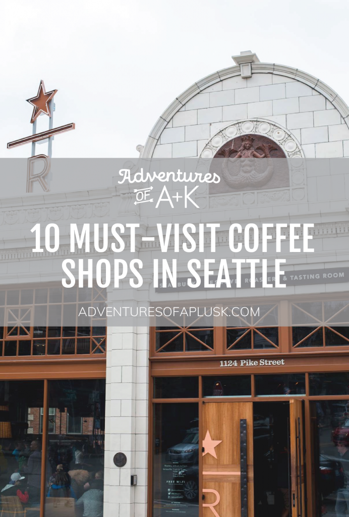 10 Must Visit Coffee Shops In Seattle Adventures Of A K Seattle Coffee Shops Washington Travel Seattle Vacation