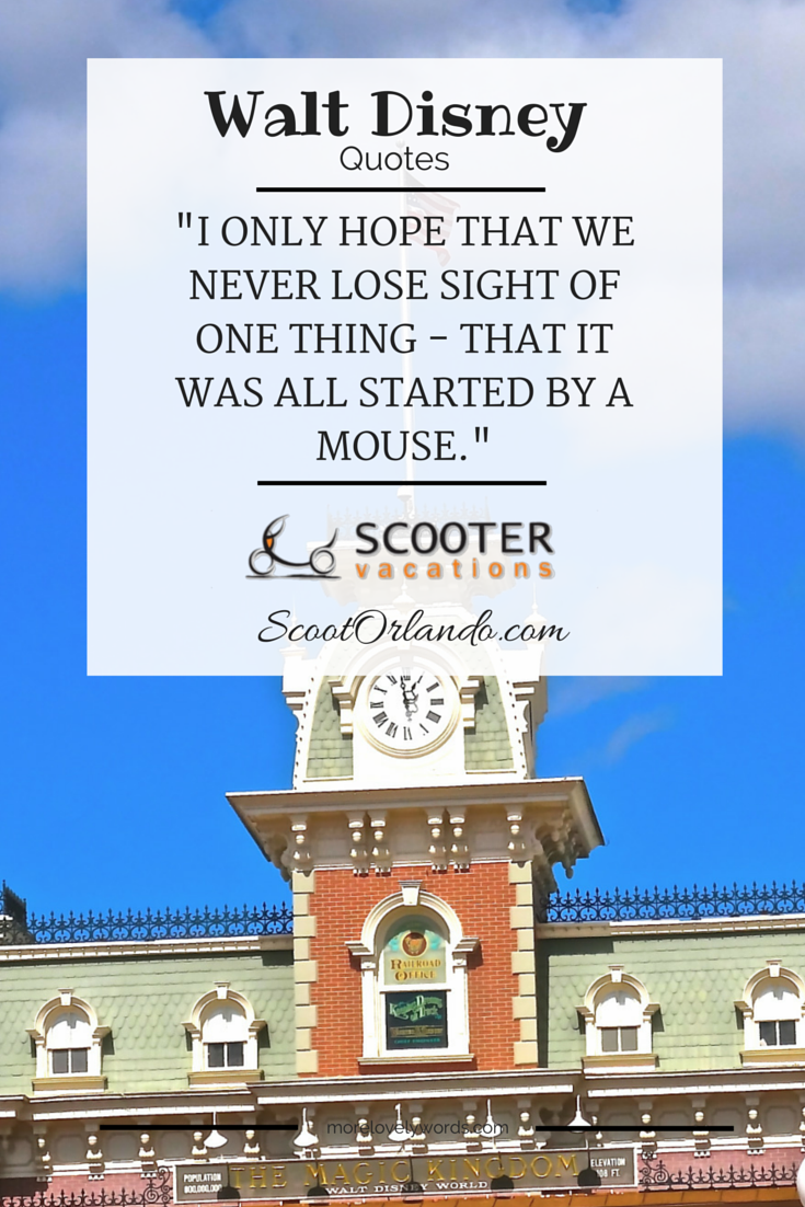 Walt Disney Quotes From The Man Himself Be Inspired By His Vision