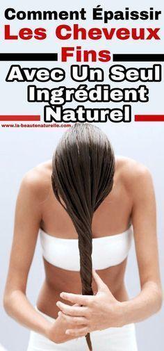 Comment épaissir les cheveux fins avec un seul ingrédient