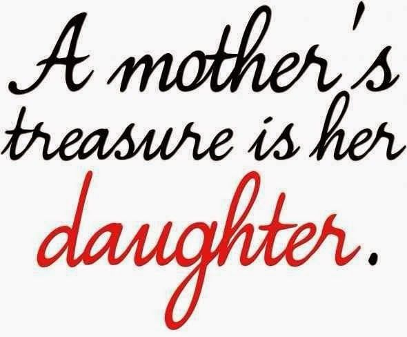 A mother\'s treasure is her daughter | Daughter quotes, I ...