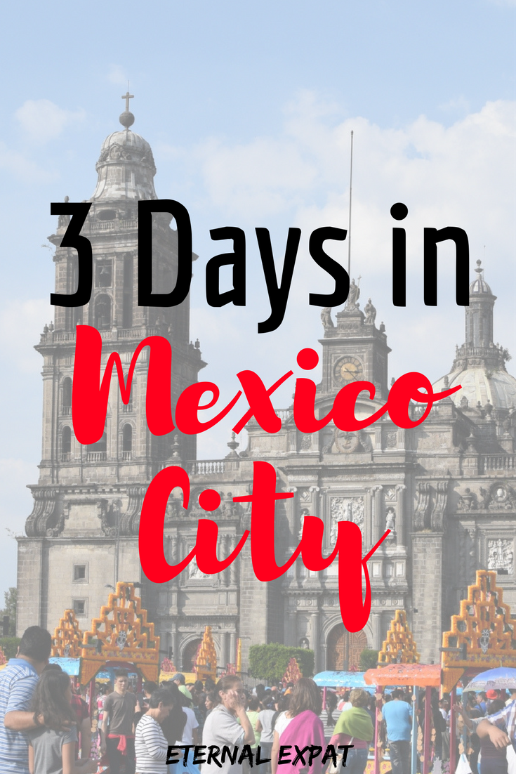 3 Days In Mexico City: A Fun & Foodie-filled Itinerary
