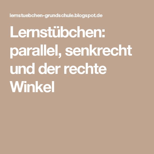 Lernstübchen: parallel, senkrecht und der rechte Winkel | schule ...