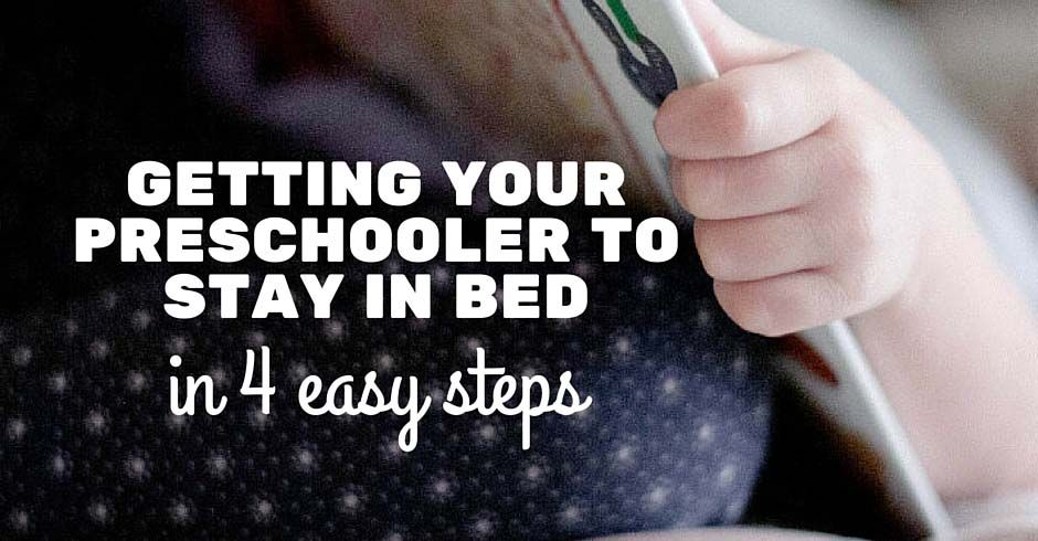 Getting Your Preschooler to Stay in Bed in 4 Easy Steps ...
