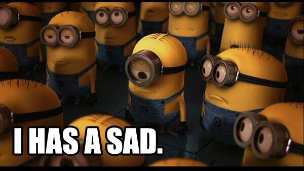 I has a sad.