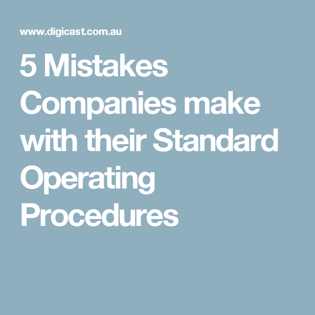Mistakes Companies Make With Their Standard Operating Procedures
