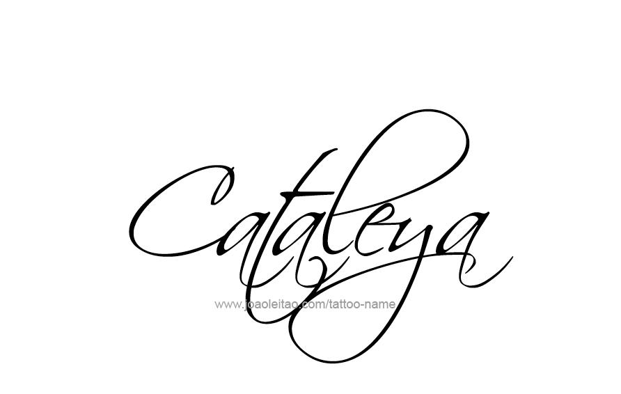 Cataleya Name Tattoo Designs Name Tattoo Designs Name Tattoos Tattoos