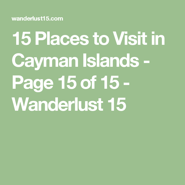 15 Places to Visit in Cayman Islands - Page 15 of 15 - Wanderlust 15