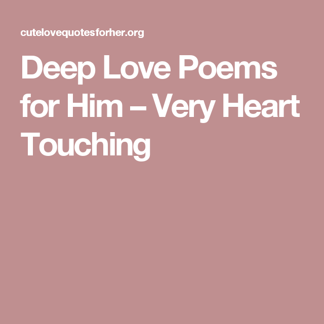 Deep Love Poems for Him – Very Heart Touching | my love ...