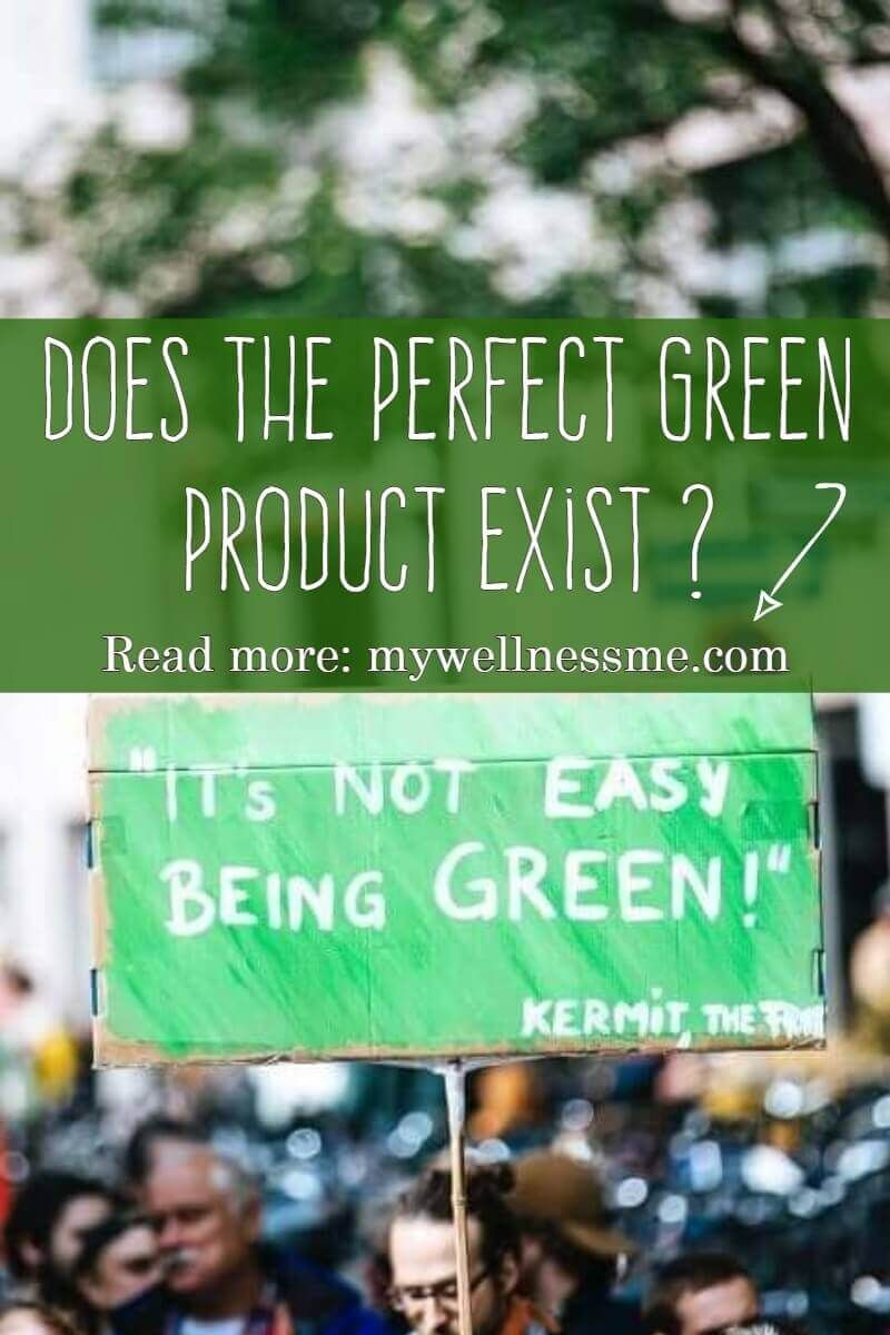 Is there such a thing as the perfect green product lets