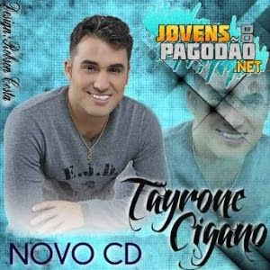CIGANO BAIXAR 2011 TAYRONE DVD