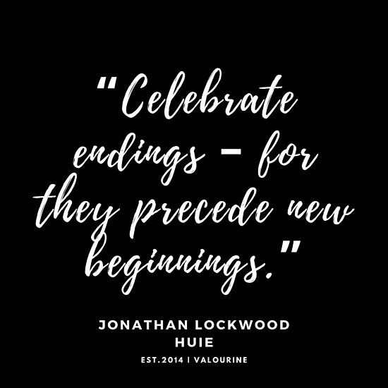 """""""Celebrate endings – for they precede new beginnings."""" – Jonathan Lockwood Huie Poster by QuotesGalore"""