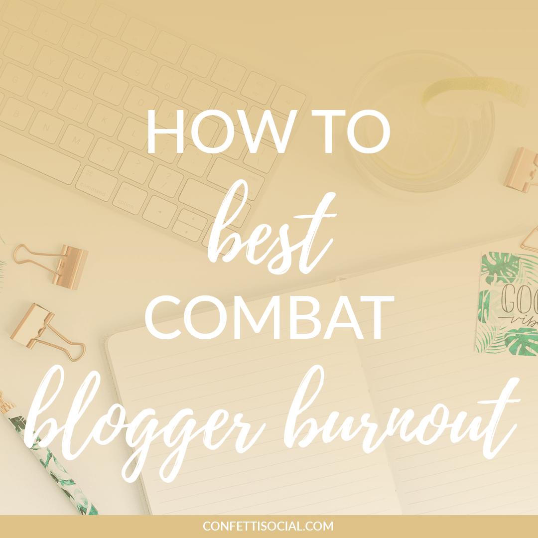 How To Best Combat Blogger Burnout