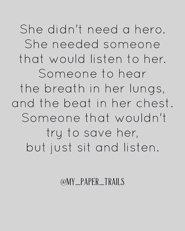 She didn't need to be saved. She just needed to be heard. #mypapertrails #poetic #poetryinmotion #collaboration #poetry #words #writer #writing #poetrycommunity #poetry #poetrygram #poetryofinstagram #wordsmith #wordsofinstagram #writersofinstagram #poetrychallenge #writersofig #provoking #writerscommunity #listenlouder #hearmeout #provokemythoughts #thoughtprovoking #her #ijustneedtobeheard #justlisten #writeitout #hero #saved #poeticsighs