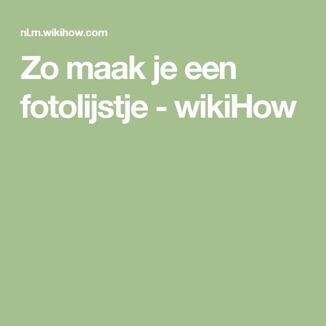 Zo maak je een fotolijstje - wikiHow
