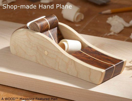 Shop Made Hand Plane Woodworking Plan From Wood Magazine Woodworking Hand Tools Woodworking Projects Learn Woodworking