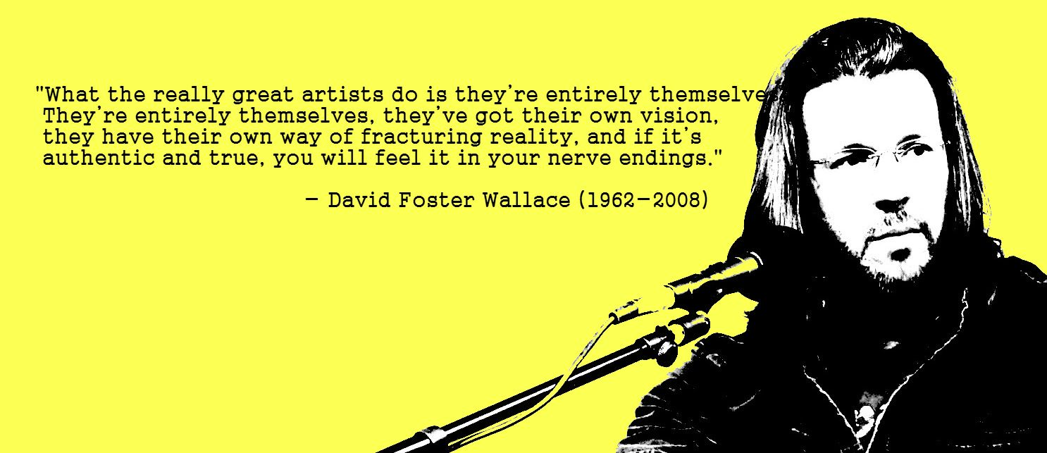 David Foster Wallace Writing Quote Wednesday David Foster Wallace David Foster Wallace Quotes Writing Quotes