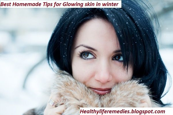 Best Homemade Tips For Glowing Skin In Winter With Images Winter Skin Care Oily Skin Care Hair Care Tips