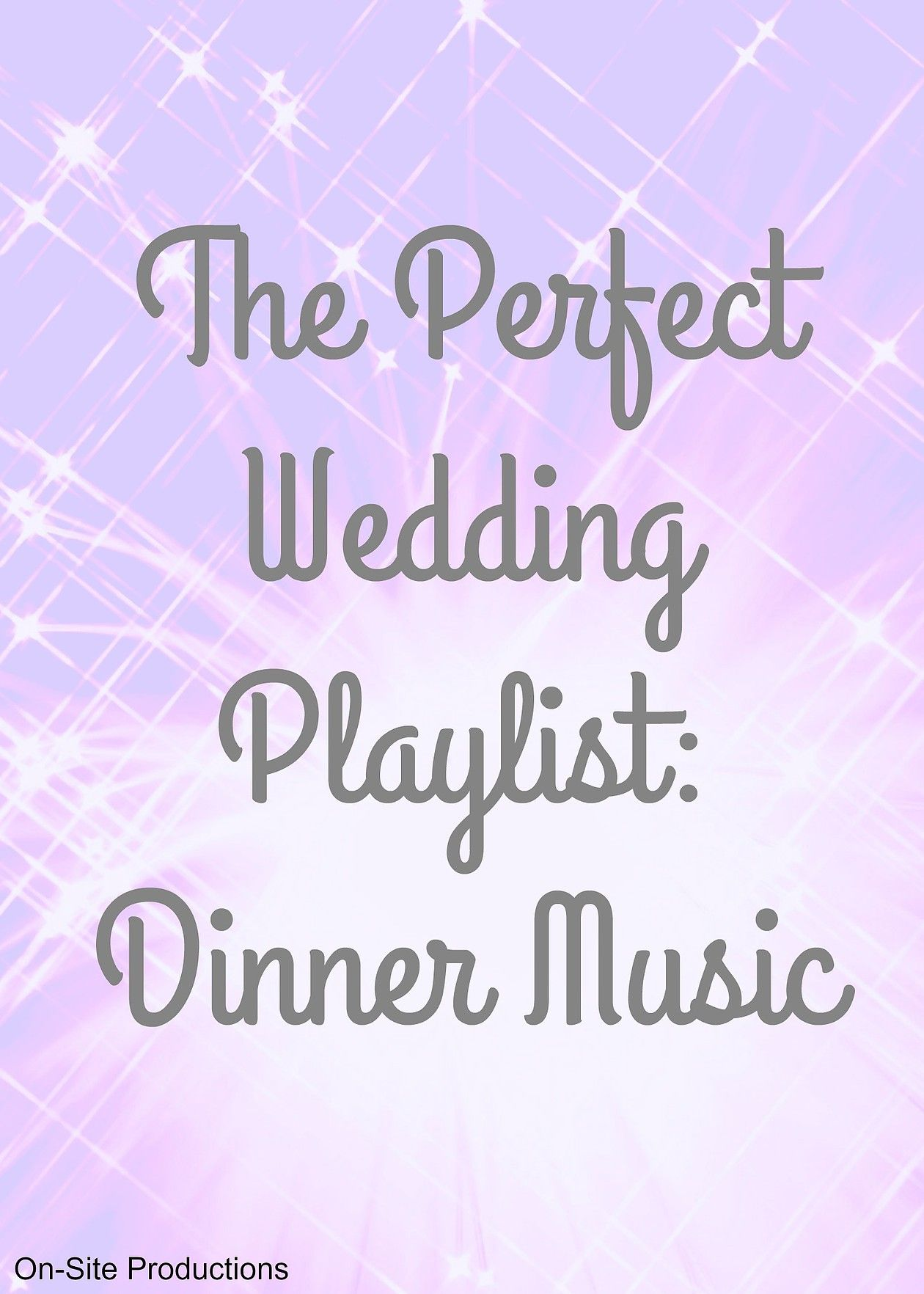 Are You Looking For A Relaxing Playlist The Dinner Portion Of Your Wedding This