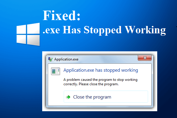 7 Methods to.exe Has Stopped Working on Windows 10 in 2020