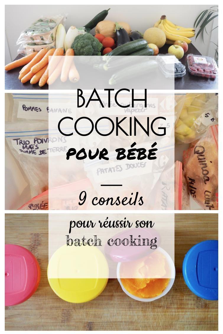 9 Conseils Pour Reussir Son Batch Cooking Cuisinez Pour Bebe Nourriture Bebe Diversification Alimentaire Bebe Diversification Alimentaire