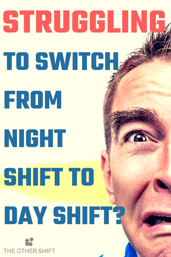 How To Quickly Switch From Night Shift To Day Shift In 2020 Night Shift Nurse Working Night Shift Night Shift